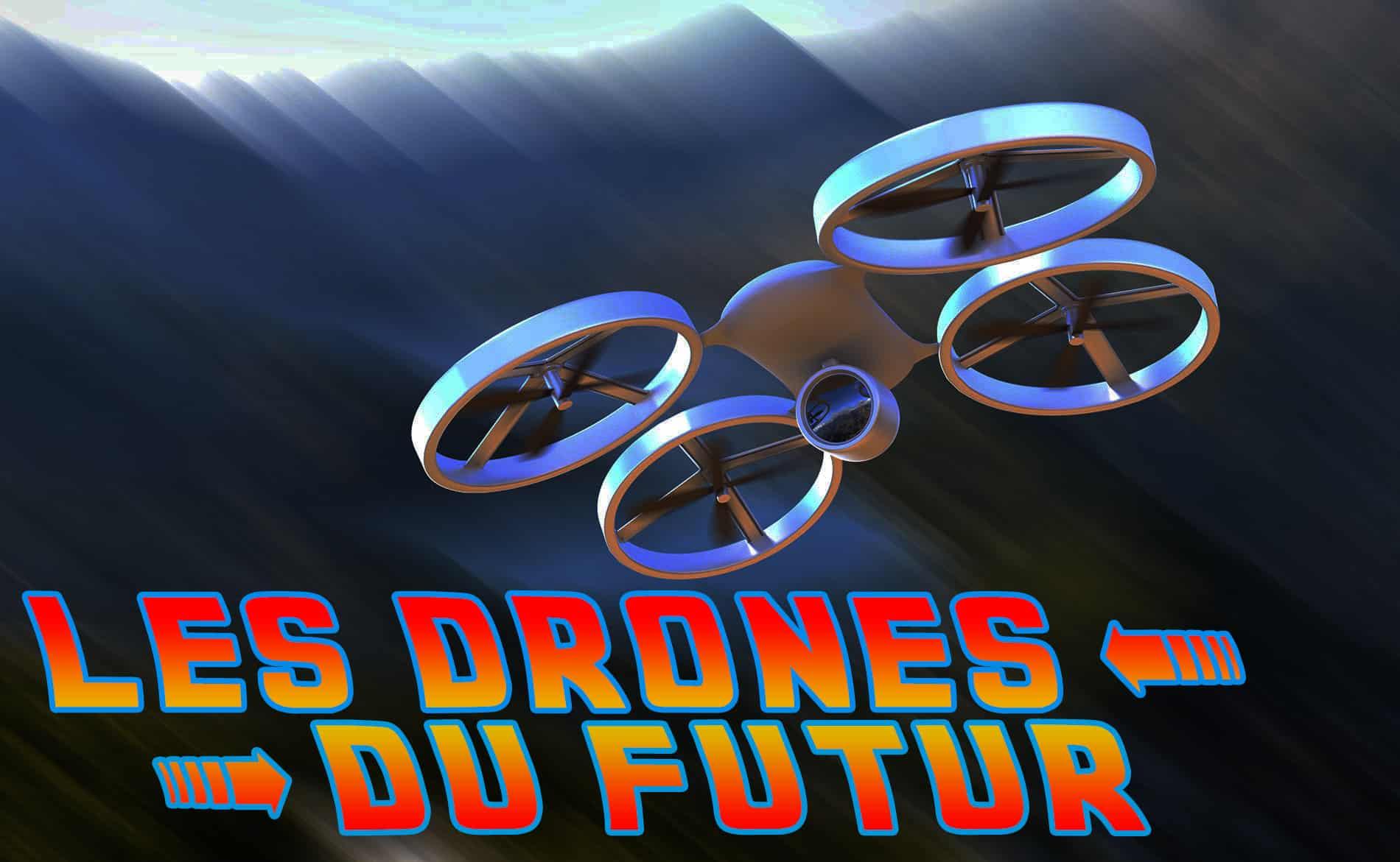 drones du futur retour vers le